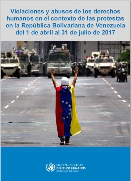 Informe ACNUDH – Derechos Humanos y Protestas en Venezuela, Abril a Julio de 2017