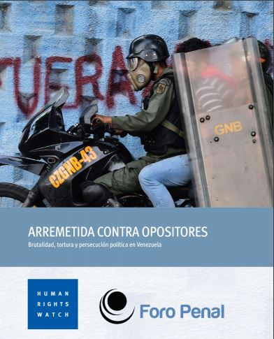 Venezuela: Attack Against the Opposition. Brutality, Torture and Political Persecution in Venezuela