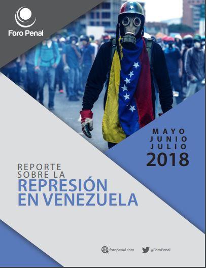 Reporte sobre la represión en Venezuela (mayo, junio y julio de 2018)