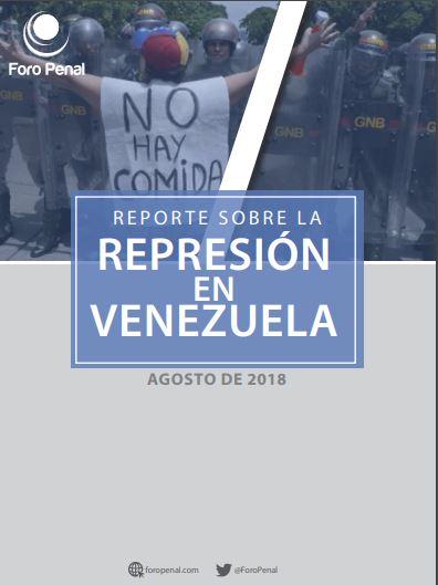 Reporte sobre la represión en Venezuela. Agosto 2018