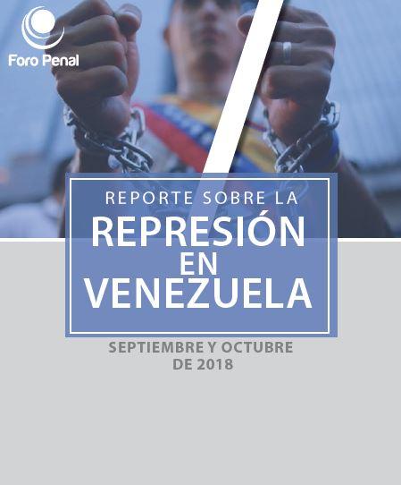 Reporte sobre la represión en Venezuela. Septiembre/ Octubre 2018