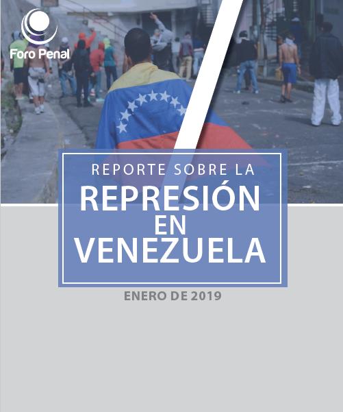 Reporte sobre la Represión en Venezuela. Enero 2019
