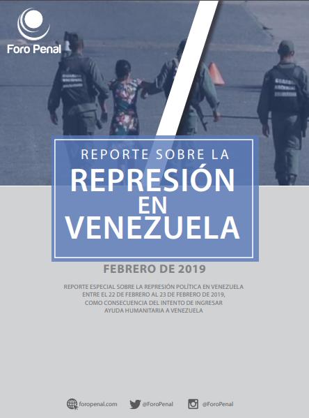 Reporte sobre la Represión en Venezuela. Febrero 2019