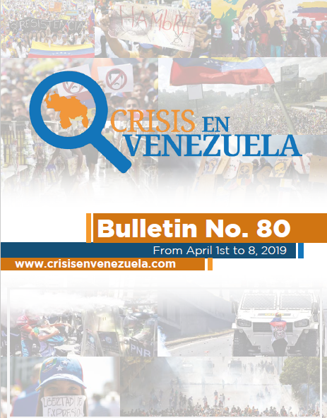 CRISIS EN VENEZUELA. BULLETIN 80- 01 To 08 April, 2019