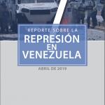 REPORTE SOBRE LA REPRESIÓN EN VENEZUELA. ABRIL 2019