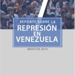 REPORTE SOBRE LA REPRESIÓN EN VENEZUELA. MAYO 2019