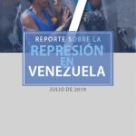 REPORTE SOBRE LA REPRESIÓN EN VENEZUELA. JULIO 2019