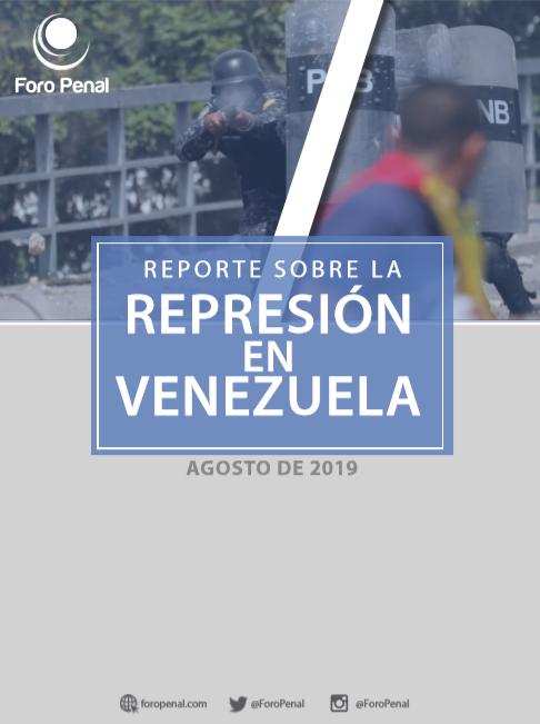 REPORTE SOBRE LA REPRESIÓN EN VENEZUELA. AGOSTO 2019