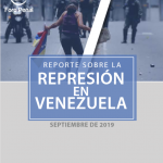 REPORTE SOBRE LA REPRESIÓN EN VENEZUELA. SEPTIEMBRE 2019