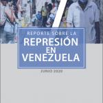 REPORTE SOBRE LA REPRESIÓN EN VENEZUELA. JUNIO 2020