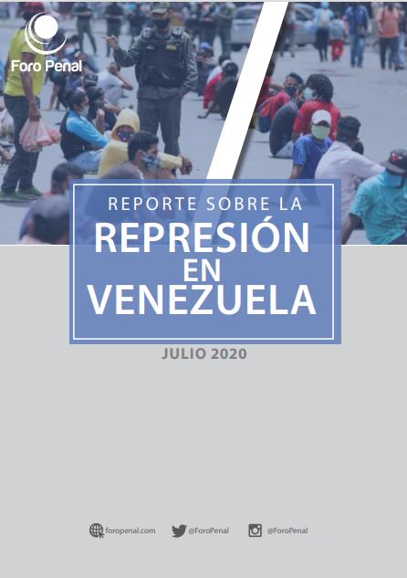 REPORTE SOBRE LA REPRESIÓN EN VENEZUELA. JULIO 2020