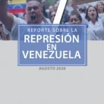 REPORTE SOBRE LA REPRESIÓN EN VENEZUELA. AGOSTO 2020