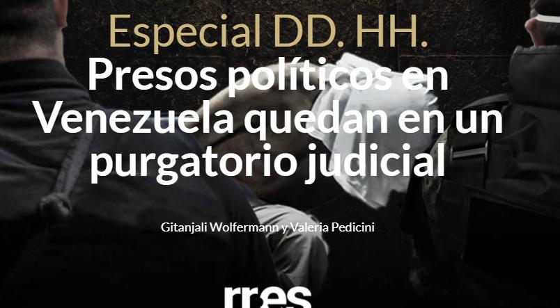 Especial DD. HH. Presos políticos en Venezuela quedan en un purgatorio judicial – Runrunes