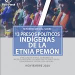 Reporte Especial- 13 PRESOS POLÍTICOS INDÍGENAS DE LA ETNIA PEMÓN – Noviembre 2020