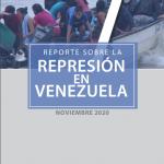 REPORTE SOBRE LA REPRESIÓN EN VENEZUELA. NOVIEMBRE 2020