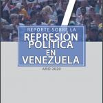 REPORTE SOBRE LA REPRESIÓN EN VENEZUELA. AÑO 2020