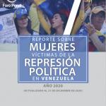 REPORTE SOBRE MUJERES VICTIMAS DE LA REPRESION POLITICA EN VENEZUELA 2020