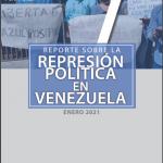REPORTE SOBRE LA REPRESIÓN EN VENEZUELA. ENERO 2021