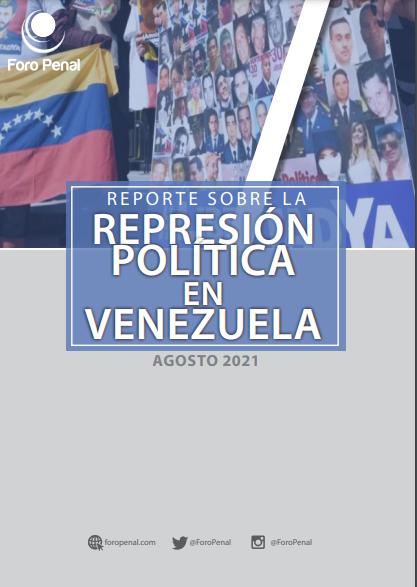REPORTE SOBRE LA REPRESIÓN EN VENEZUELA. AGOSTO 2021